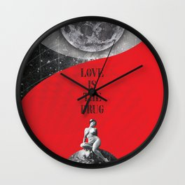 Love is the drug (Rocking Love series) Wall Clock