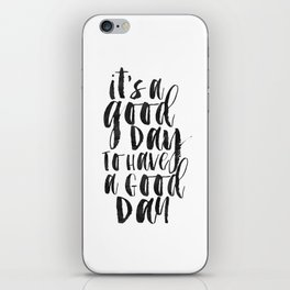 Office Wall Decor,It's A Good Day To Have A Good Day, Funny Print,Home Decor,Quote Prints,Wall Art iPhone Skin