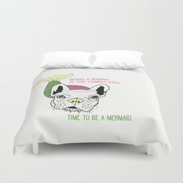 Frenchie-Being a human is too complicated.  Time to be a mermaid. Duvet Cover