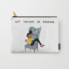 Not Tonight, I'm Reading Carry-All Pouch