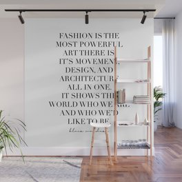 Fashion Is the Most Powerful Art There Is. It's Movement, Design … -Blair Waldorf Wall Mural