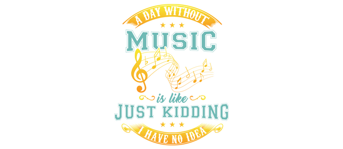 A Day Without Music Is Like Just Kidding I Have No Idea Coffee Mug