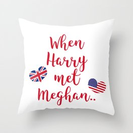 When Harry met Meghan | Fun Royal Wedding Throw Pillow