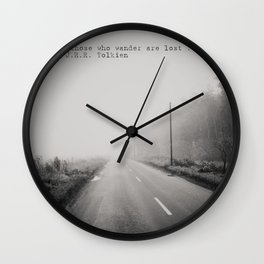 not all those who wander are lost ... Wall Clock
