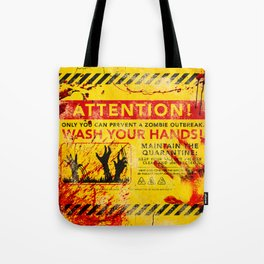 Prevent Zombie Outbreak: Wash your hands! Tote Bag