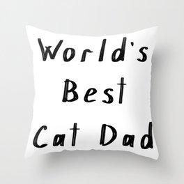 World's best cat dad Throw Pillow