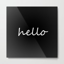 Hello Black & White Metal Print