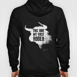 This Ain't My First Rodeo Hoody