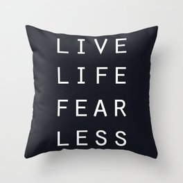 Live Life Fearless Throw Pillow