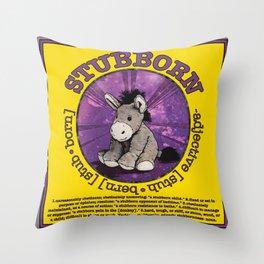 Stubborn Throw Pillow