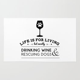 Drink wine & rescue dogs Rug