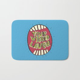 Your Wicked Laugh Bath Mat