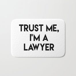 Trust me I'm a lawyer Bath Mat
