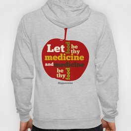 Apple Let food be thy medicine and medicine be thy food. Hoody