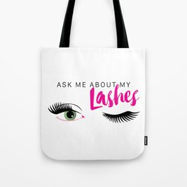 Ask Me About My Lashes - Green Eyes Tote Bag
