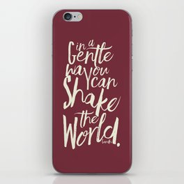 Kindness quote by Mahatma Gandhi, Satyagraha, in a gentle way, you can shake the world, non violence iPhone Skin