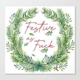Festive As Fuck Canvas Print
