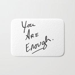 You are enough. Bath Mat