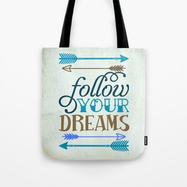 Follow your dream , quotes , inspirational quote Tote Bag