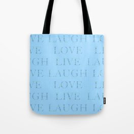 Love Laugh and Live Blue Tote Bag
