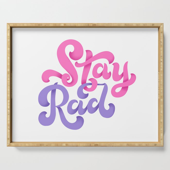 Stay Rad Serving Tray