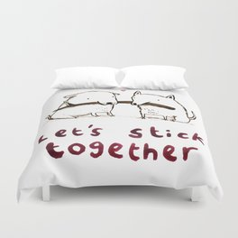 Let's Stick Together Duvet Cover