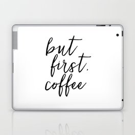 BUT FIRST COFFEE, Coffee Sign,Quote Posters,Quote Prints,Coffee Kitchen Decor,Kitchen Sign,Inspirati Laptop & iPad Skin
