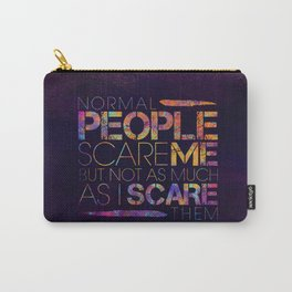 Normal People Scare Me Carry-All Pouch