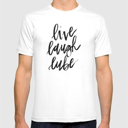 """Live Laugh Lube"" T-shirt"