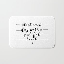 Start Each Day With a Grateful Heart black and white monochrome typography poster design Bath Mat