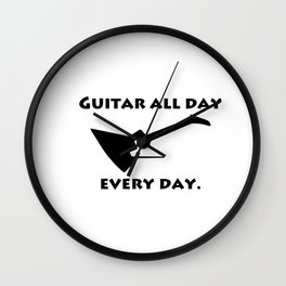 Guitar All Day Every Day Guitarist Wall Clock