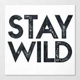 STAY WILD Vintage Black and White Canvas Print