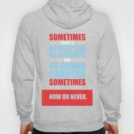 Lab No. 4 - Sometimes There Is No Next Time Inspirational Quotes Poster Hoody