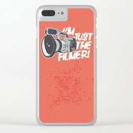 I'm Just The Filmer Clear iPhone Case
