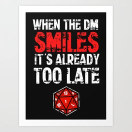 When the Dungeon Master smiles... Art Print