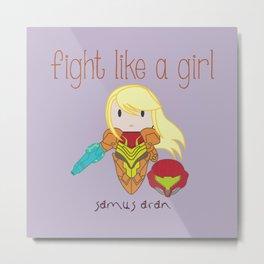 Fight Like a Girl - Samus Aran Metal Print