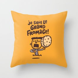 Je suis le grand fromage! Throw Pillow