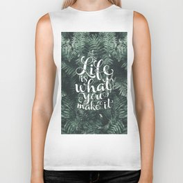 Life is what you make it Biker Tank