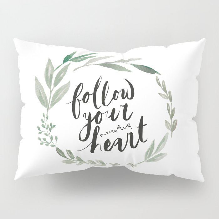 Follow your heart Pillow Sham