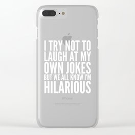 I TRY NOT TO LAUGH AT MY OWN JOKES (Black & White) Clear iPhone Case