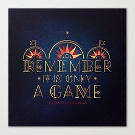 Only A Game Canvas Print