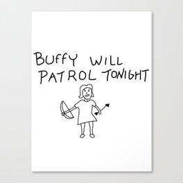 Buffy Will Patrol Tonight Canvas Print