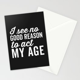 Reason Act My Age Funny Quote Stationery Cards