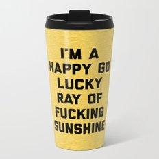 Ray Of Sunshine Funny Quote Metal Travel Mug
