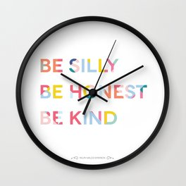 Be Silly, Be Honest, Be Kind Colourful Geometric Wall Clock