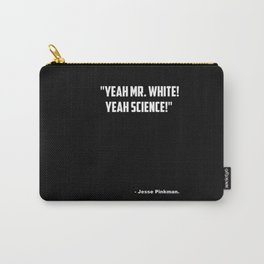 "Breaking Bad ""Yeah Science"" quote Carry-All Pouch"