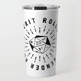 Crit Rolls / Not Gender Roles Travel Mug
