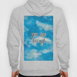 You Are Enough 2 Hoody