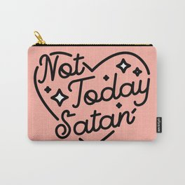 not today satan I Carry-All Pouch