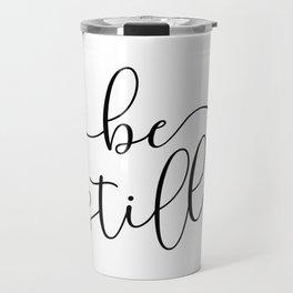 Be Still Travel Mug